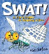 SWAT - A fly`s guide to staying alive